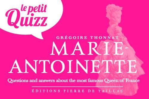 Thonnat Grégoire - PETIT QUIZZ DE MARIE ANTOINETTE (GB)