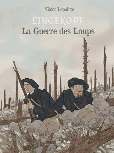 LA GUERRE DES LOUPS (BD) LEPOINTE VICTOR Editions Pierre de Taillac