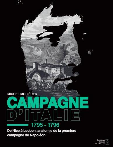CAMPAGNE D'ITALIE  -  DE NICE A LEOOBEN MOLIERES, MICHEL DE TAILLAC