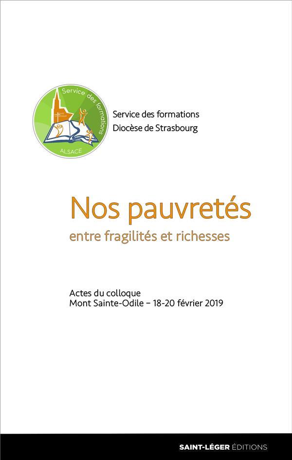 NOS PAUVRETES  -  ENTRE FRAGILITES ET RICHESSES  -  ACTES DU COLLOQUE MONT SAINTE-ODILE, 18-20 FEVRIER 2019
