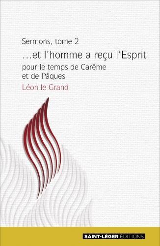 SERMONS T.2  -  ...ET L'HOMME A RECU L'ESPRIT -  POUR LE TEMPS DE CAREME ET DE PAQUES