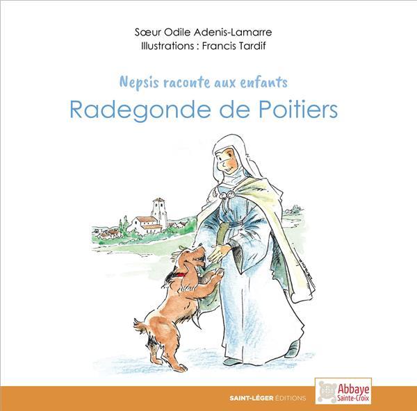 RADEGONDE POUR LES ENFANTS     NEPSIS RACONTE AUX ENFANTS