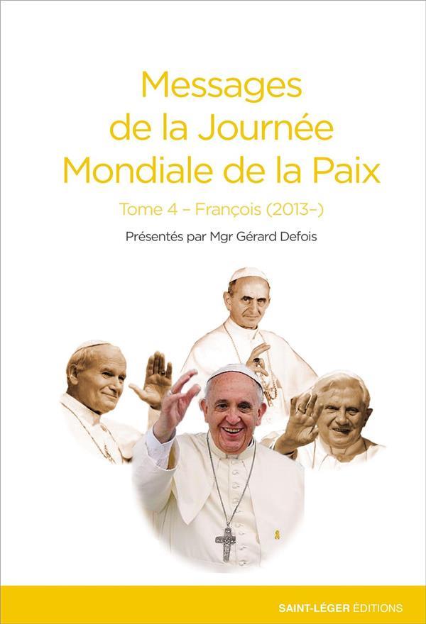 MESSAGES DE LA PAIX T.4  -  PAPE FRANCOIS