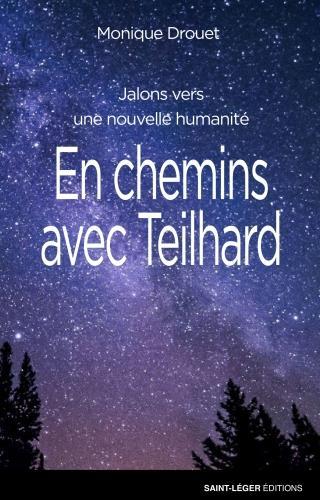 EN CHEMIN AVEC TEILHARD