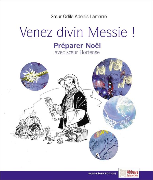 VENEZ DIVIN MESSIE : PREPARER NOEL AVEC SOEUR HORTENSE