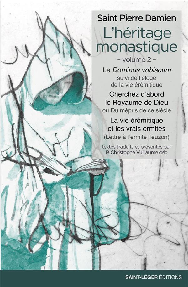 L'HERITAGE MONASTIQUE T.2  -  LE DOMINUS VOBISCUM, CHERCHEZ D'ABORD LE ROYAUME DE DIEU, LA VIE EREMITIQUE ET LES VRAIS ERMITES