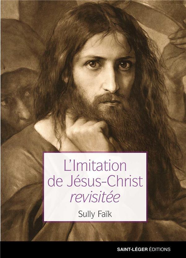 L'IMITATION DE JESUS CHRIST REVISITEE