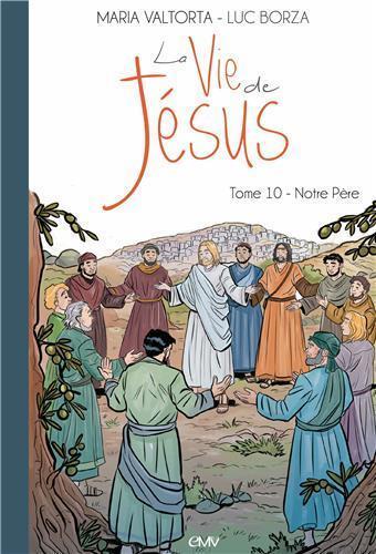 LA VIE DE JESUS D'APRES MARIA VALTORTA T10 - NOTRE PERE