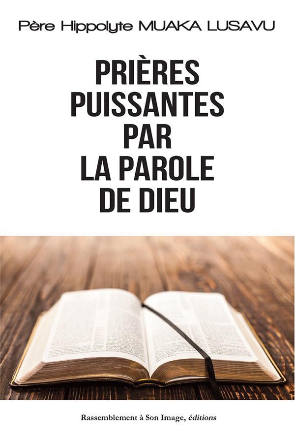 PRIERES PUISSANTES PAR LA PAROLE DE DIEU