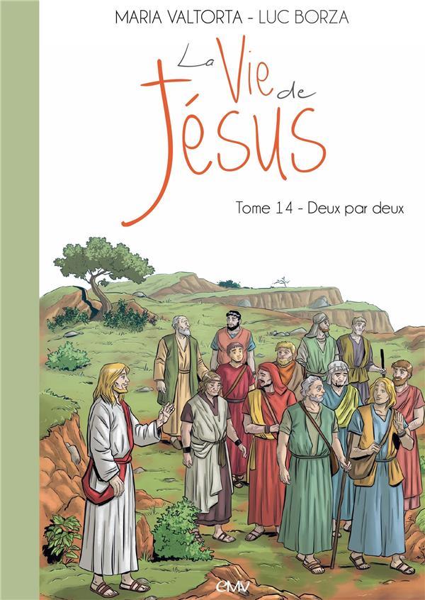 LA VIE DE JESUS, TOME 14. DEUX PAR DEUX