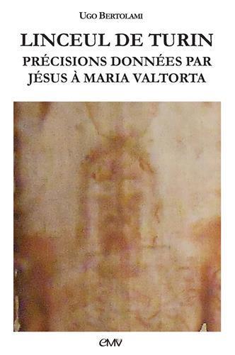 précision sur le linceul de Turin selon Maria Valtorta