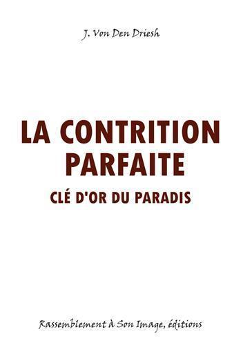 LA CONTRITION PARFAITE  -  CLE D'OR DU PARADIS