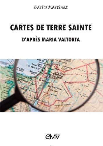 CARTES DE TERRE SAINTE D'APRES MARIA VALTORTA