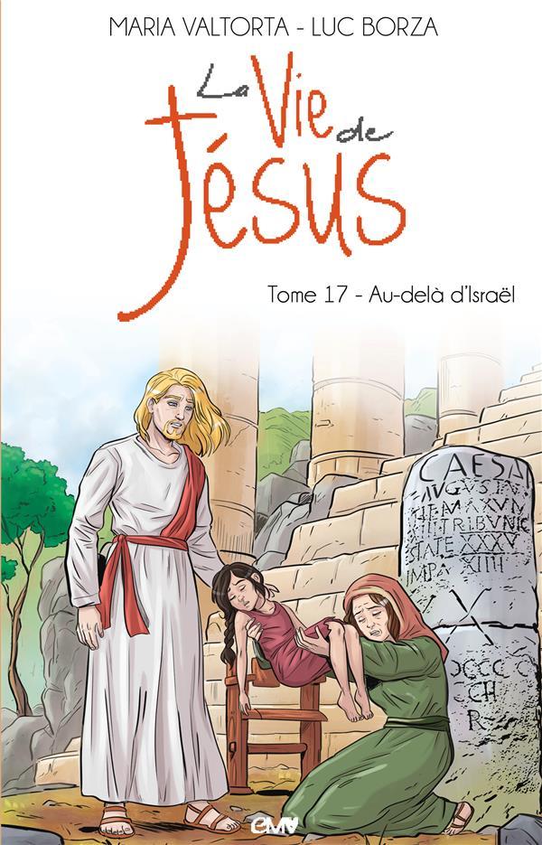 LA VIE DE JESUS T.17  -  AU-DELA D'ISRAEL