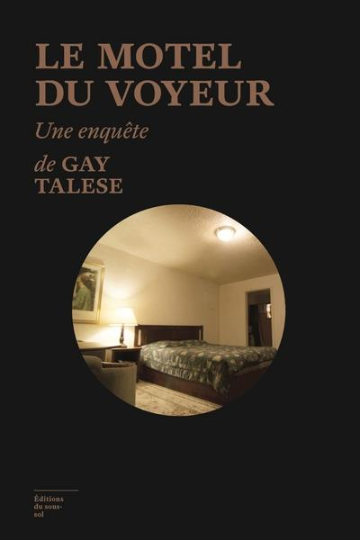 LE MOTEL DU VOYEUR Talese Gay Ed. du sous-sol