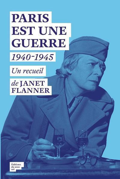 PARIS EST UNE GUERRE  -  1940-1945
