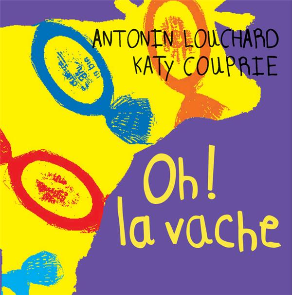 OH ! LA VACHE (NE) LOUCHARD ANTONIN/COU THIERRY MAGNIER