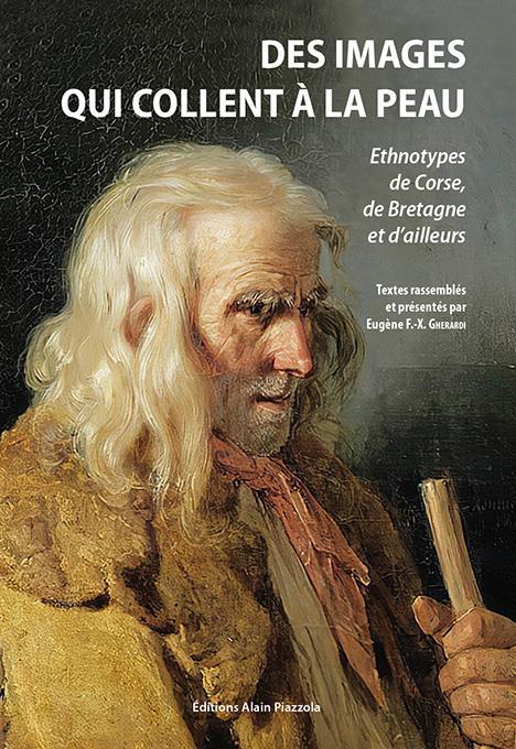 DES IMAGES QUI COLLENT A LA PEAU  -  ETHNOTYPES DE CORSE, DE BRETAGNE ET D'AILLEURS