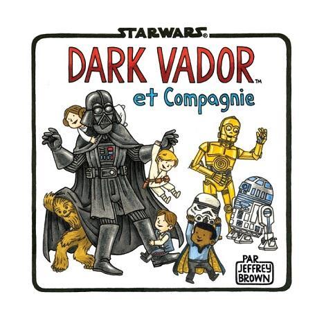 STAR WARS  -  DARK VADOR ET COMPAGNIE