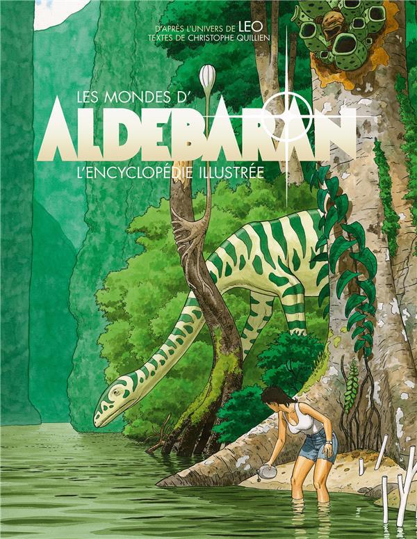 ALDEBARAN  -  LES MONDES D'ALDEBARAN  -  L'ENCYCLOPEDIE ILLUSTREE XXX NC