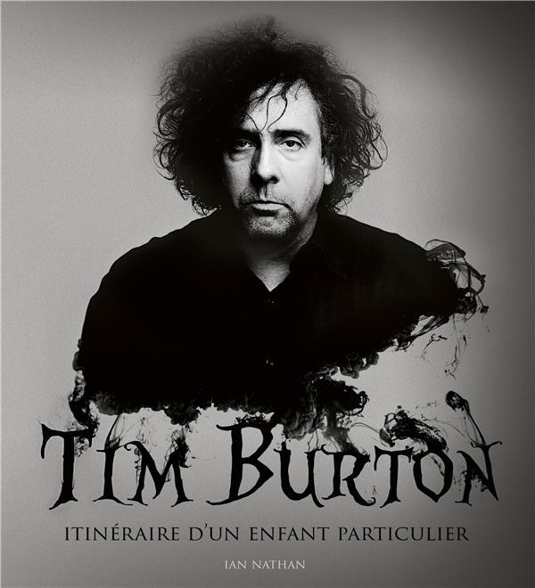 TIM BURTON, ITINERAIRE D'UN ENFANT PARTICULIER, MISE A JOUR ET AUGMENTEE  HUGINN MUNINN