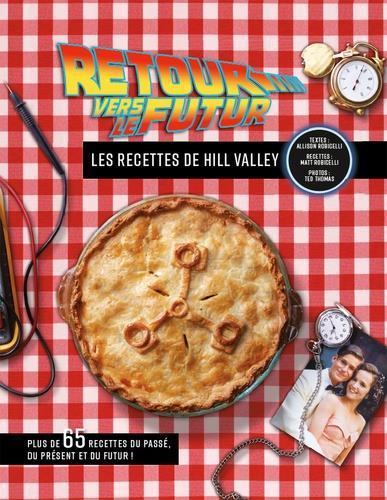 RETOUR VERS LE FUTUR  -  LES RECETTES DE HILL VALLEY