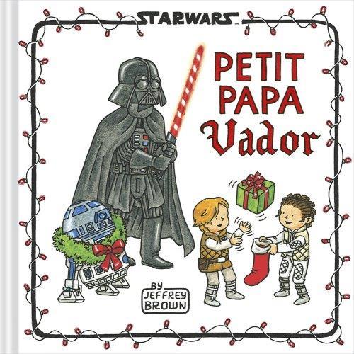 STAR WARS - FAMILLE VADOR - STAR WARS : LA FAMILLE VADOR - PETIT PAPA VADOR BROWN, JEFFREY HUGINN MUNINN