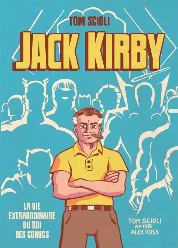 LA VIE EXTRAORDINAIRE DE JACK KIRBY SCIOLI, TOM NC
