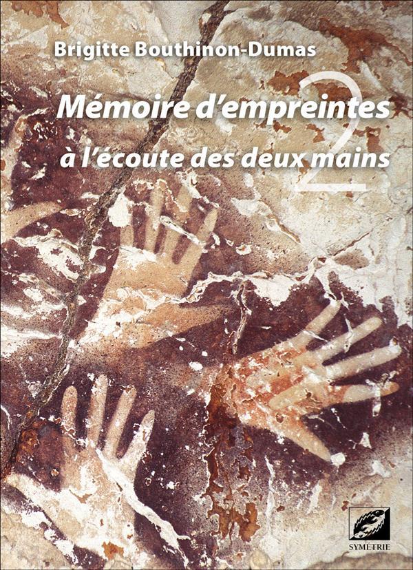 MEMOIRES D EMPREINTES - A L ECOUTE DES DEUX MAINS