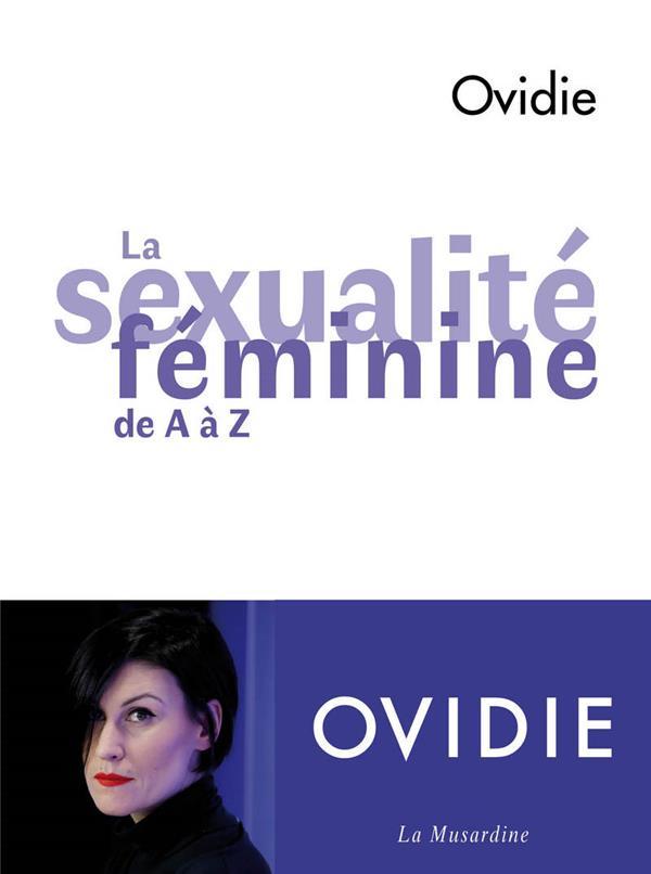 LA SEXUALITE FEMININE DE A A Z OVIDIE LA MUSARDINE