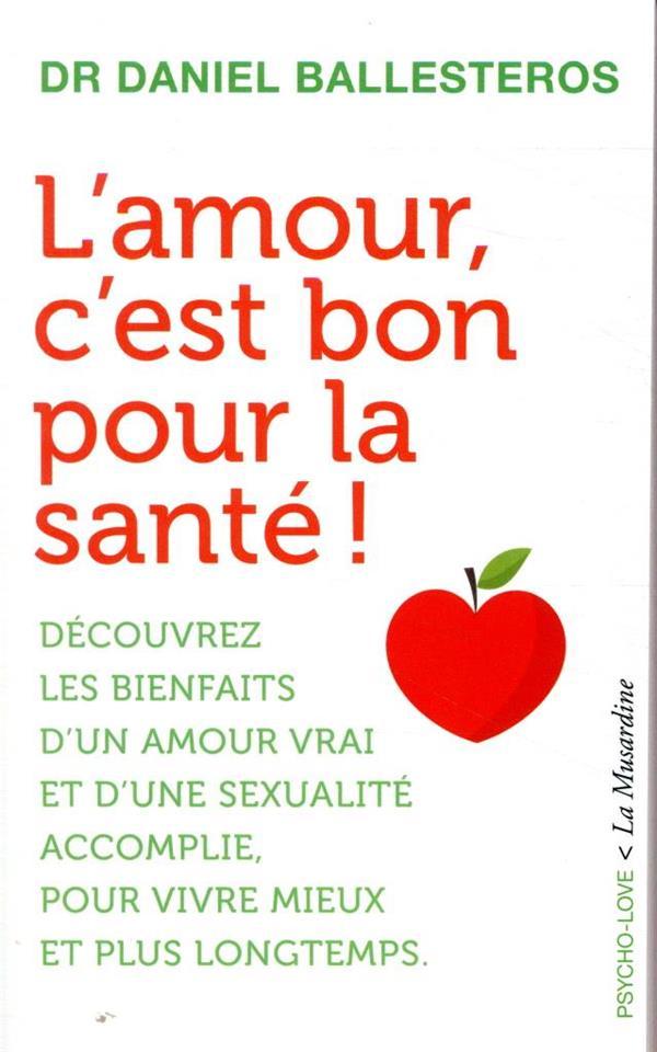 L'AMOUR, C'EST BON POUR LA SANTE !
