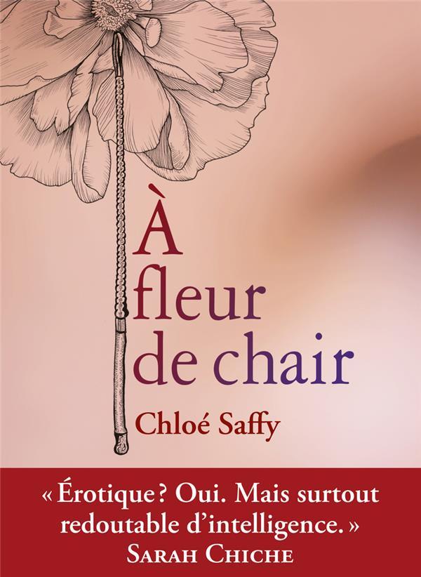 SAFFY, CHLOE - A FLEUR DE CHAIR