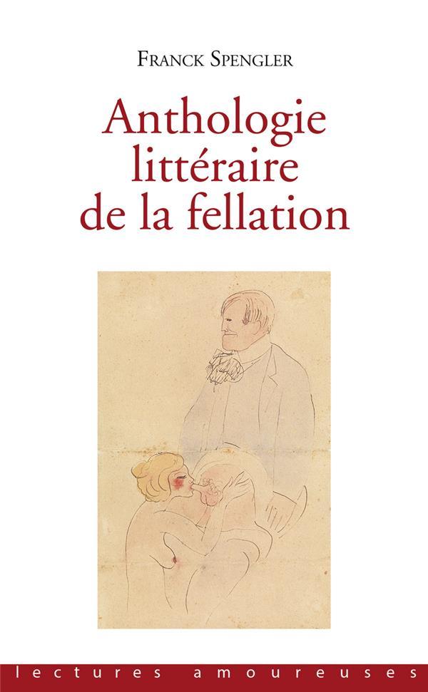 ANTHOLOGIE LITTERAIRE DE LA FELLATION