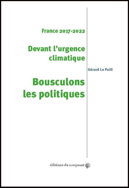 DEVANT L'URGENCE CLIMATIQUE, BOUSCULONS LES POLITIQUES - FRANCE 2017-2022E