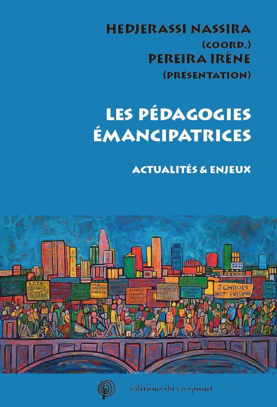 LES PEDAGOGIES EMANCIPATRICES  -  ACTUALITES et DEBATS