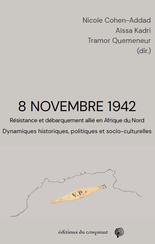 8 NOVEMBRE 1942  -  RESISTANCE ET DEBARQUEMENT ALLIE EN AFRIQUE DU NORD