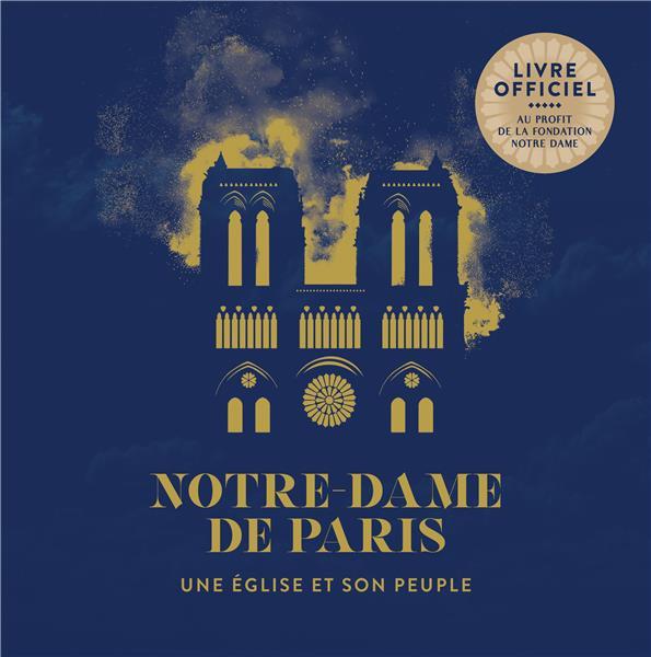 Notre-Dame de Paris, une histoire de dons