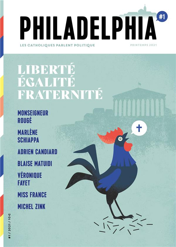 PHILADELPHIA N.1  -  LIBERTE, EGALITE, FRATERNITE  -  L'EGLISE A QUELQUE CHOSE A DIRE EN POLITIQUE