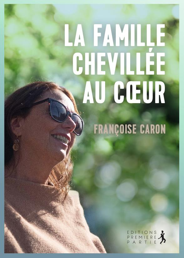 LA FAMILLE CHEVILLEE AU COEUR