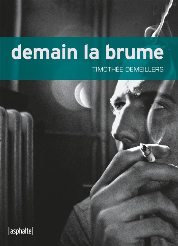 DEMAIN LA BRUME DEMEILLERS TIMOTHEE ASPHALTE