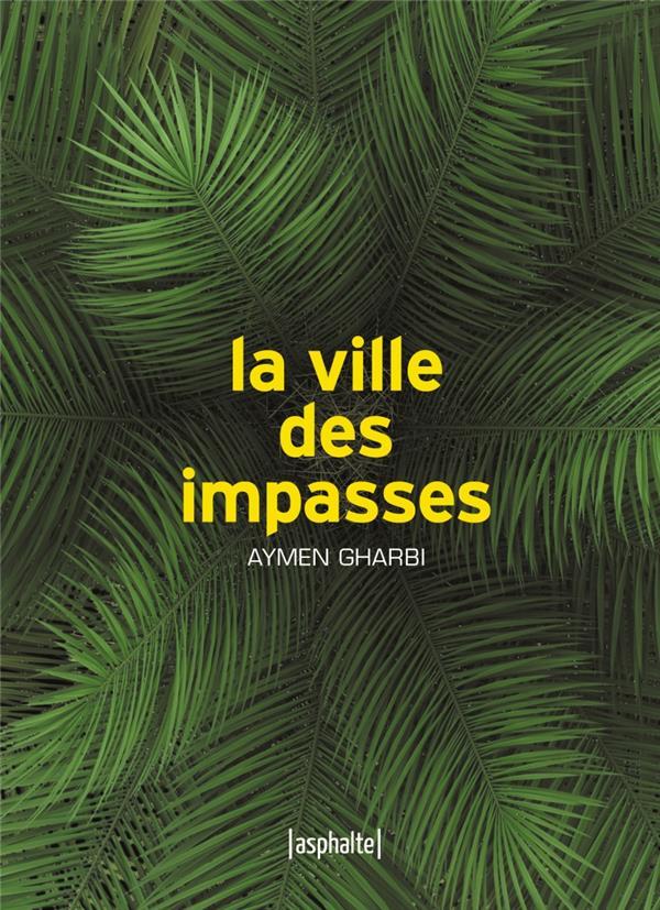 LA VILLE DES IMPASSES