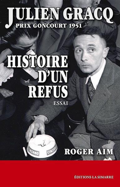JULIEN GRACQ, PRIX GONCOURT 1951  -  HISTOIRE D'UN REFUS