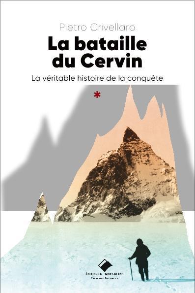LA BATAILLE DU CERVIN  -  LA VERITABLE HISTOIRE DE LA CONQUETE CRIVELLARO PIETRO GLENAT