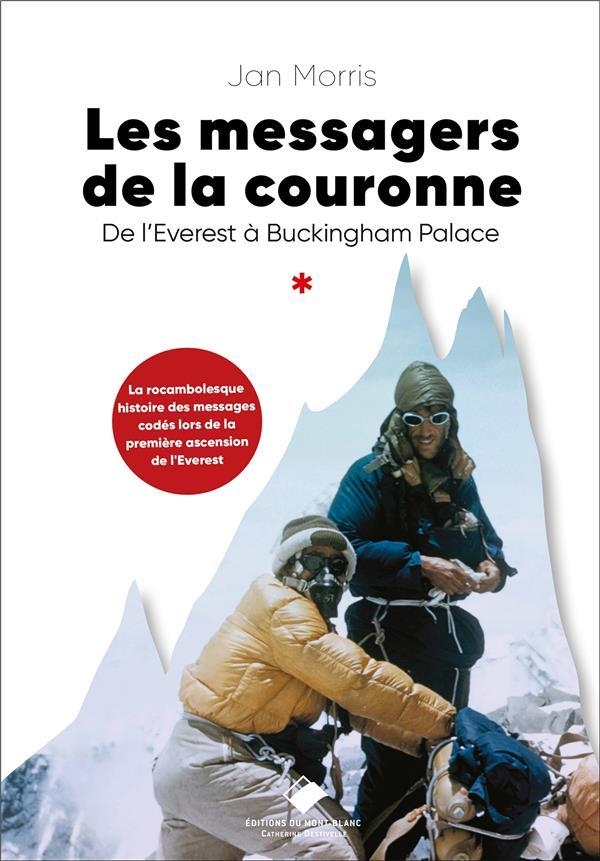 LES MESSAGERS DE LA COURONNE : DE L'EVEREST A BUCKINGHAM MORRIS JANE GLENAT