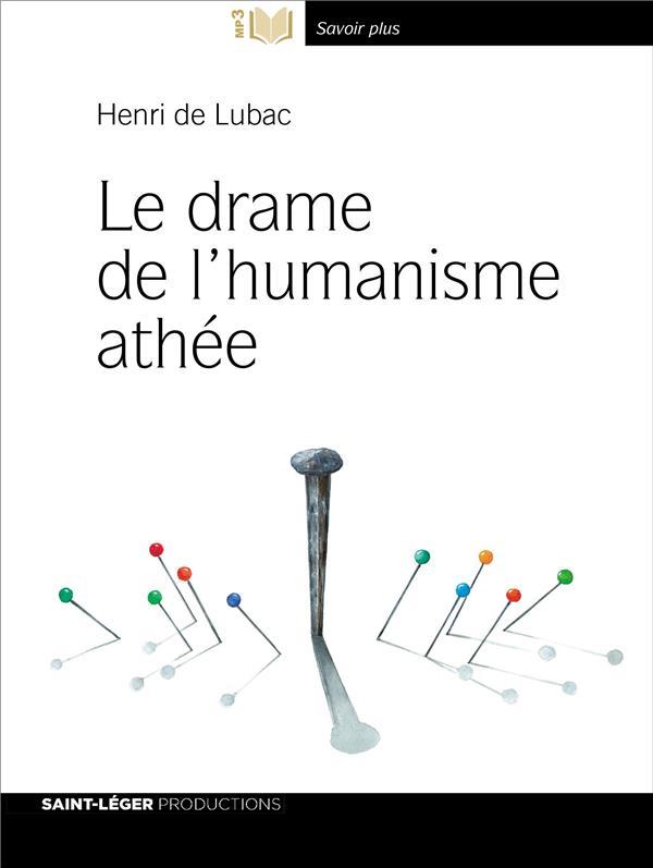 LE DRAME DE L HUMANISME ATHEE