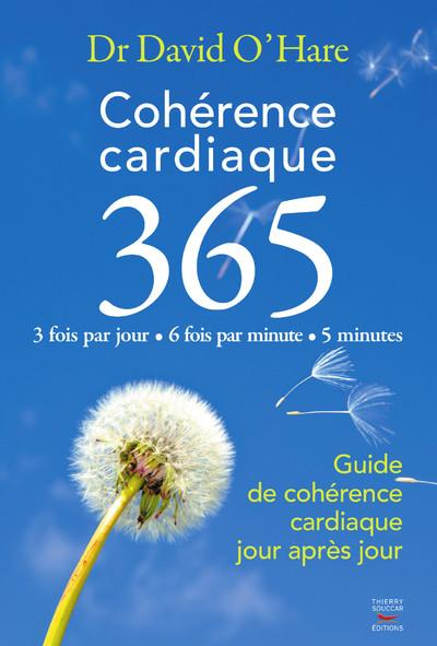 COHERENCE CARDIAQUE 3.6.5. GUIDE DE COHERENCE CARDIAQUE JOUR APRES JOUR O'HARE DAVID THIERRY SOUCCAR