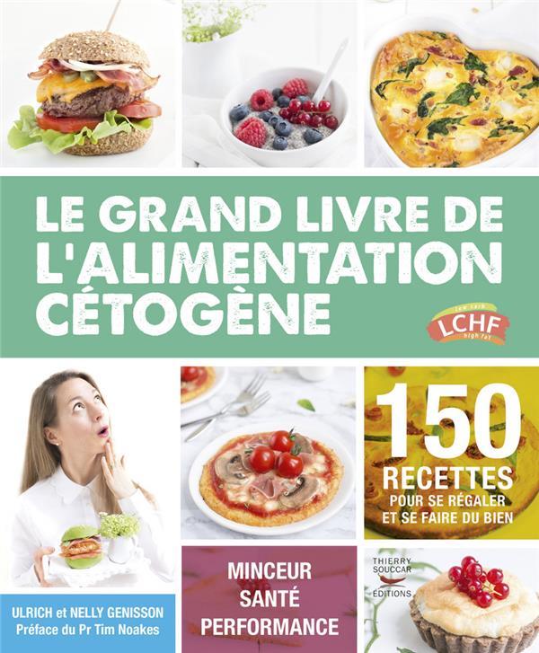 LE GRAND LIVRE DE L'ALIMENTATION CETOGENE Génisson Ulrich T. Souccar