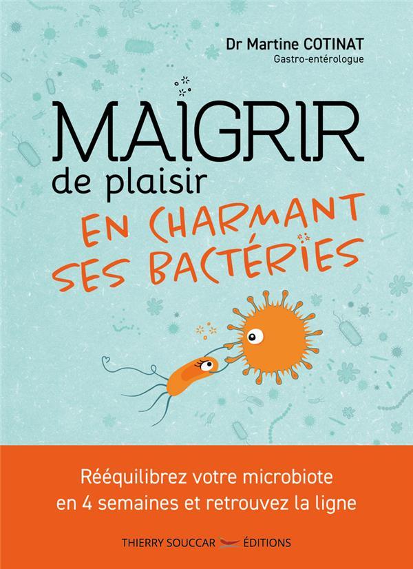 MAIGRIR DE PLAISIR EN CHARMANT SES BACTERIE S