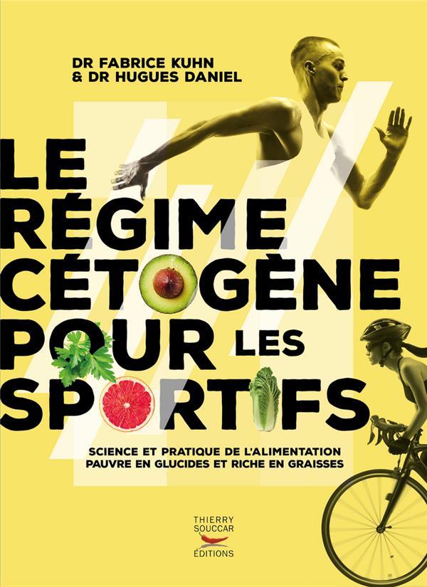 LE REGIME CETOGENE POUR LES SPORTIFS KUHN/DANIEL THIERRY SOUCCAR