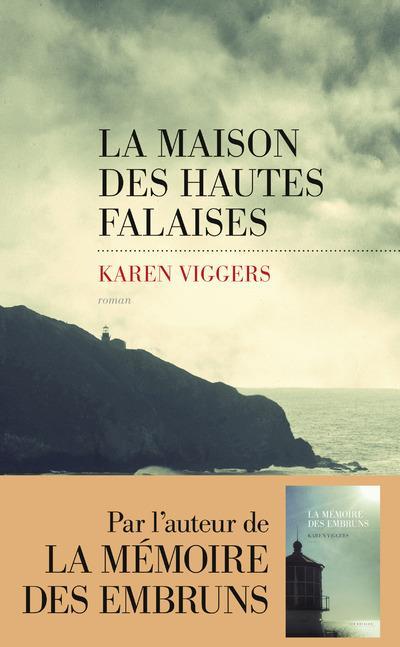 Viggers Karen - LA MAISON DES HAUTES FALAISES